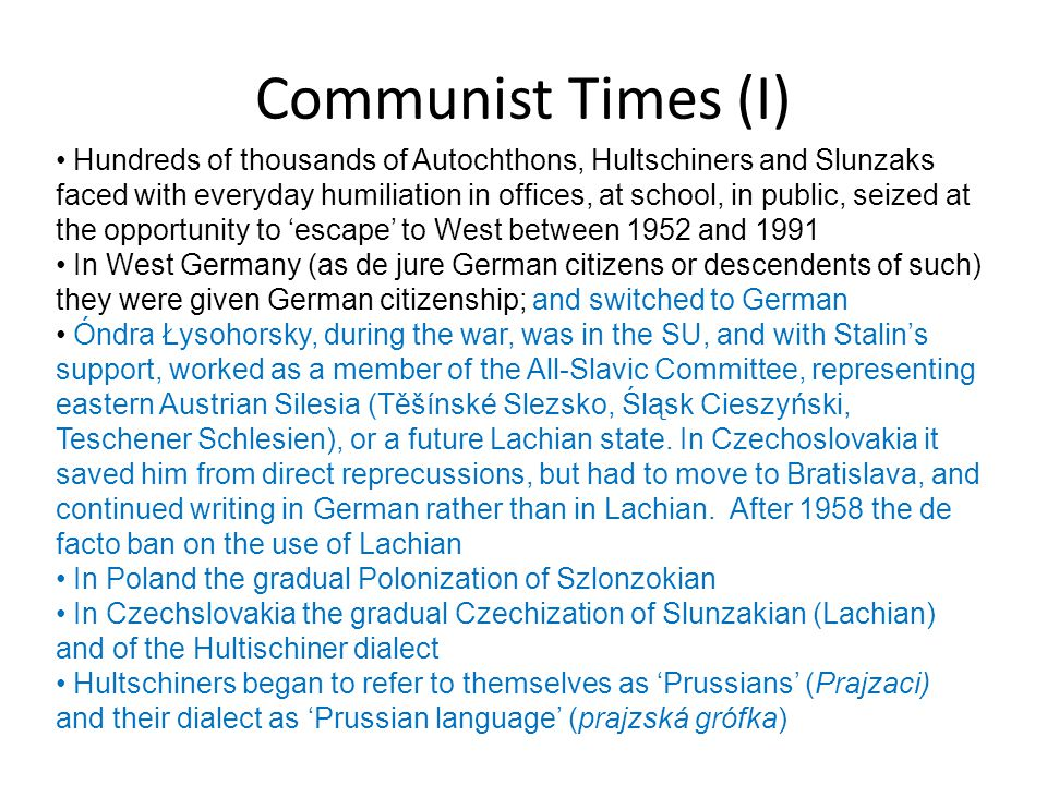 Communist Times (I) Hundreds of thousands of Autochthons, Hultschiners and Slunzaks faced with everyday humiliation in offices, at school, in public,