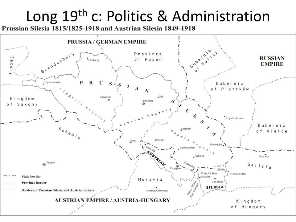 Long 19 th c: Politics & Administration
