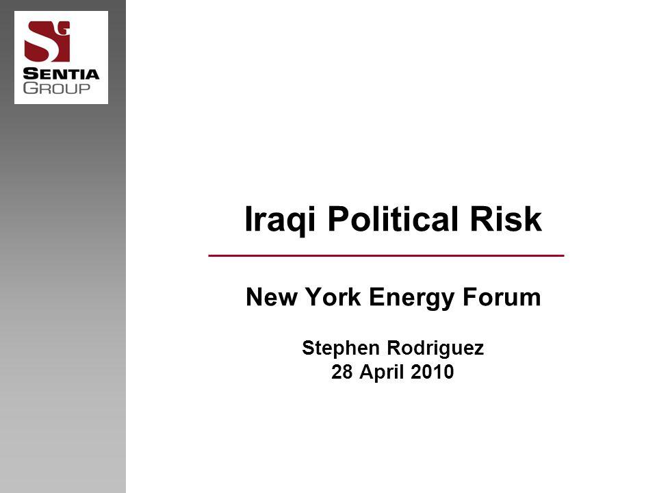 Iraqi Political Risk New York Energy Forum Stephen Rodriguez 28 April 2010
