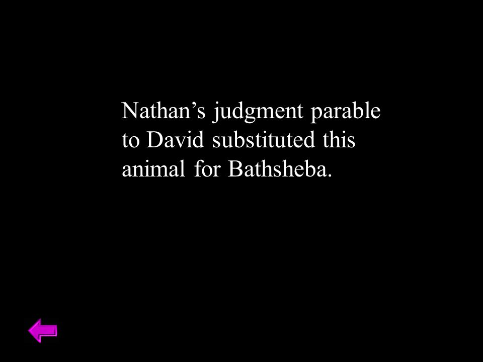 Nathan's judgment parable to David substituted this animal for Bathsheba.