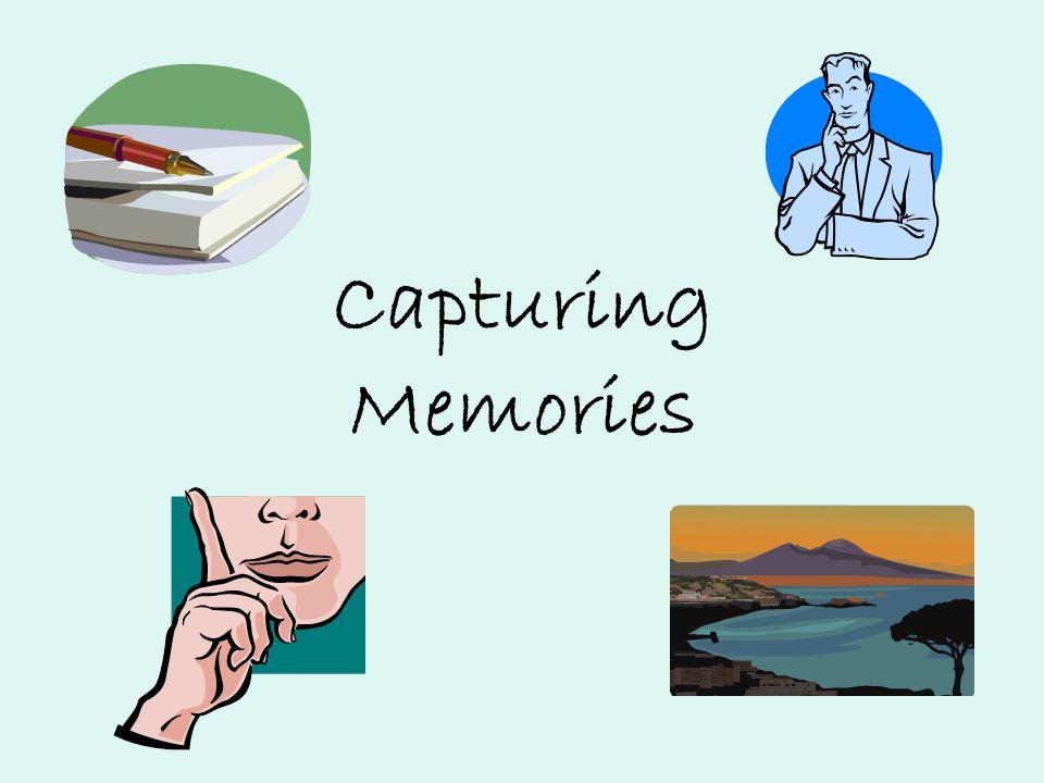 Capturing Memories