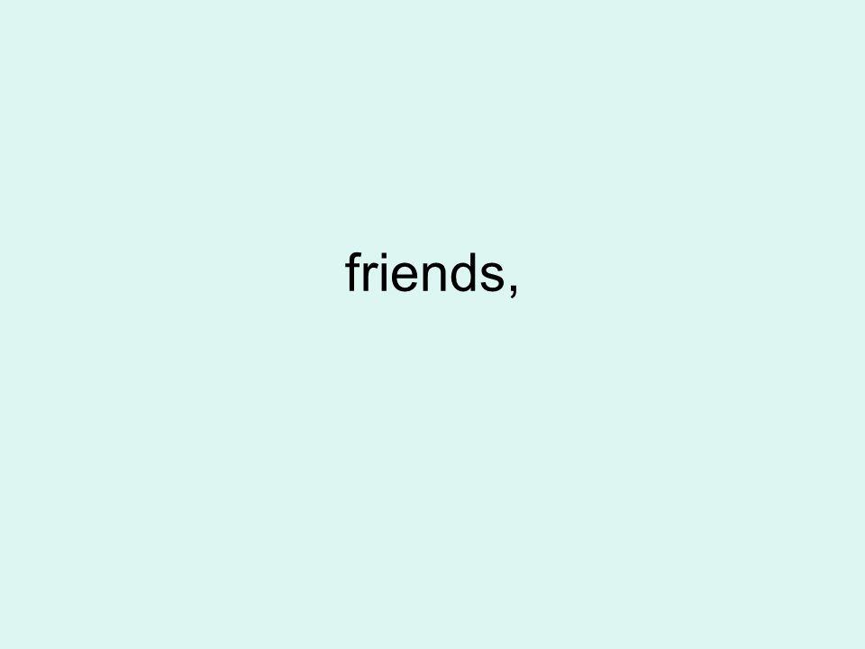 friends,