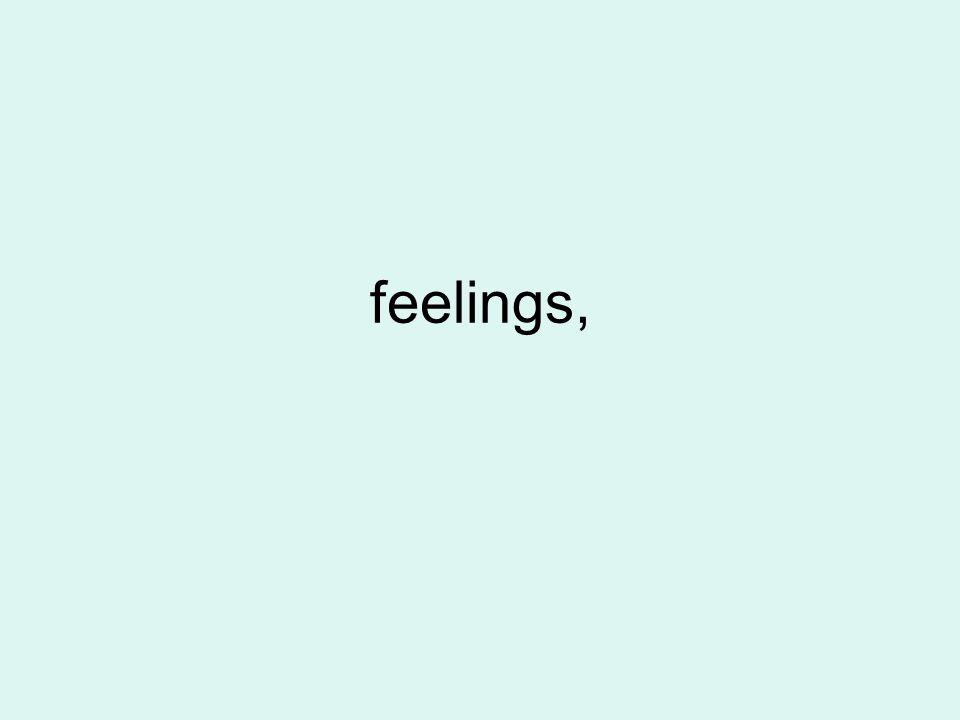 feelings,