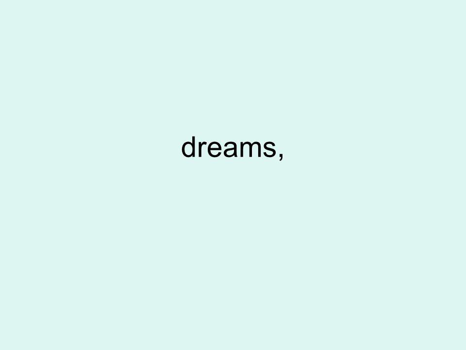 dreams,