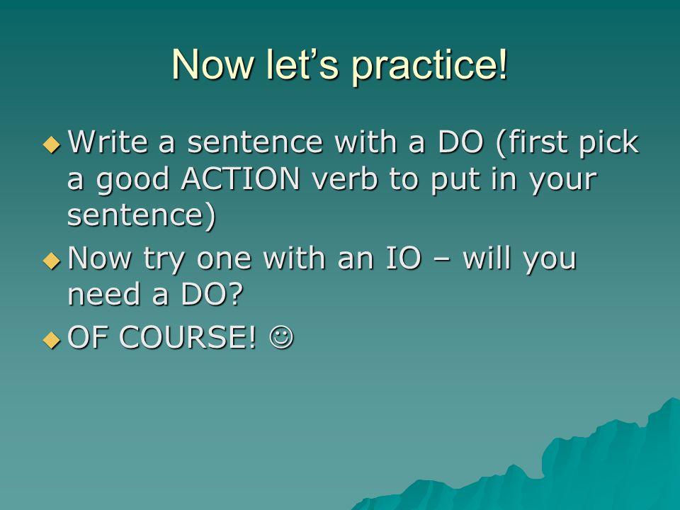 Now let's practice.