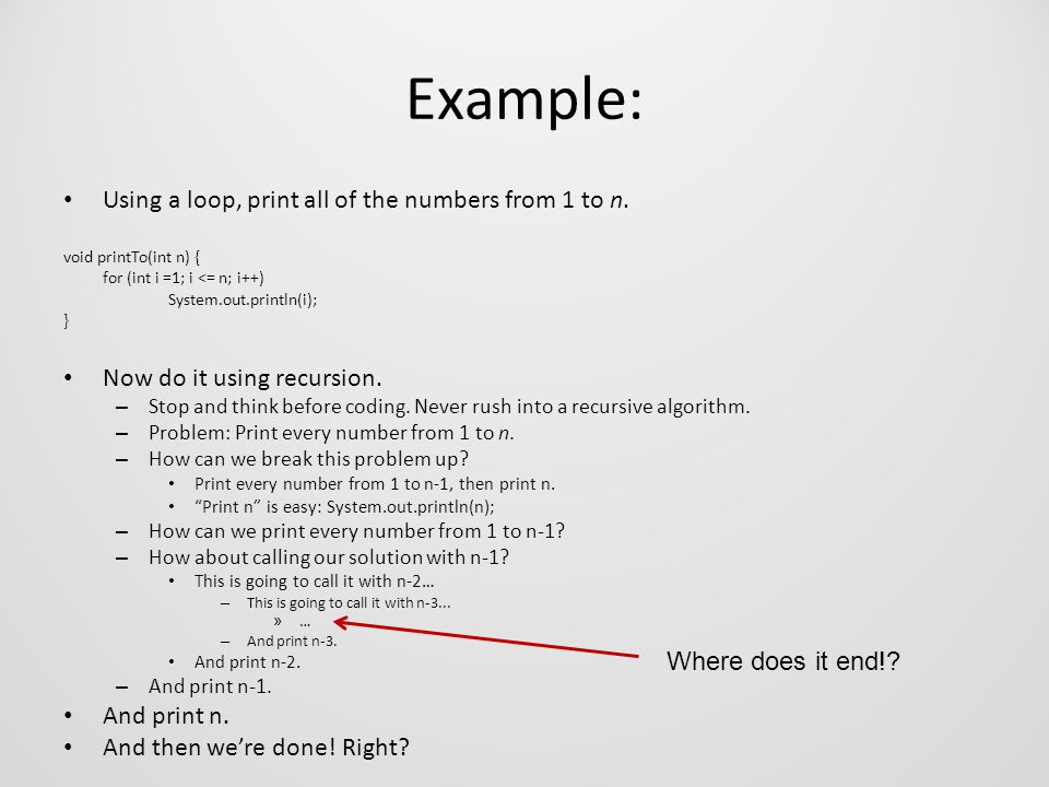 Example: Using a loop, print all of the numbers from 1 to n.