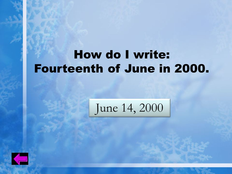 How do I write: Fourteenth of June in 2000. June 14, 2000