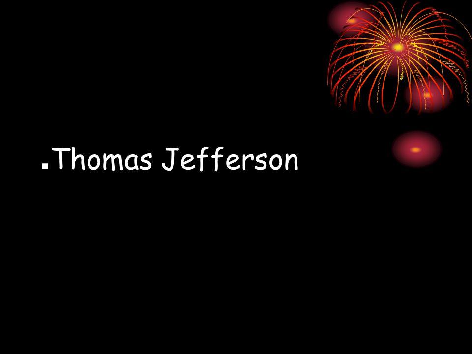 . Thomas Jefferson