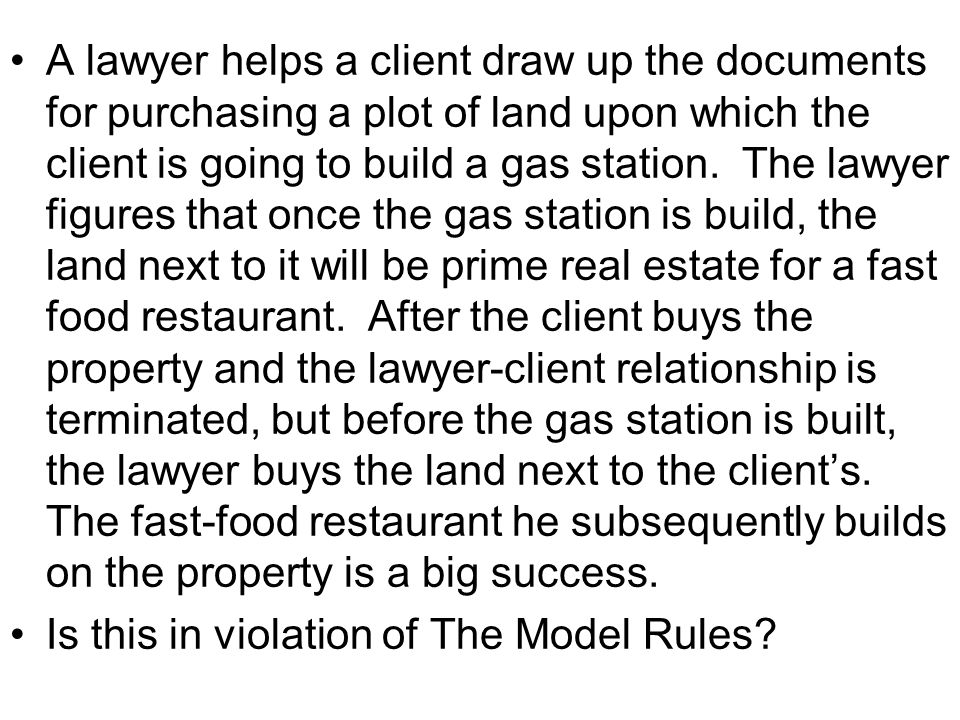 A lawyer helps a client draw up the documents for purchasing a plot of land upon which the client is going to build a gas station.