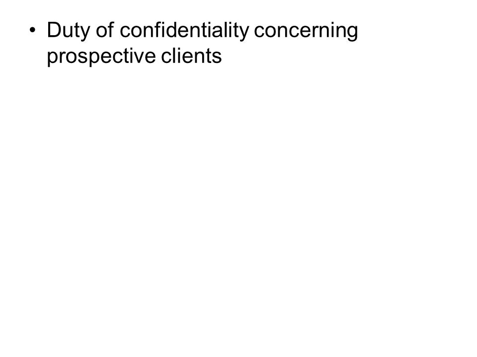 Duty of confidentiality concerning prospective clients