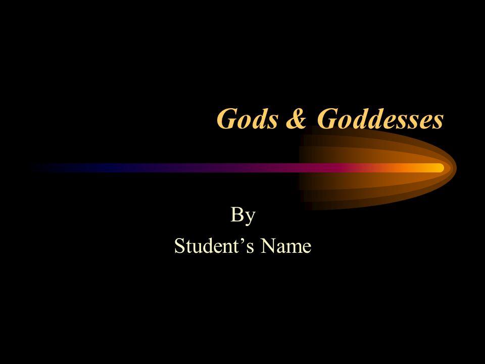 Gods & Goddesses By Student's Name