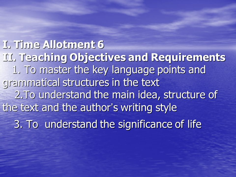 I. Time Allotment 6 II. Teaching Objectives and Requirements 1.
