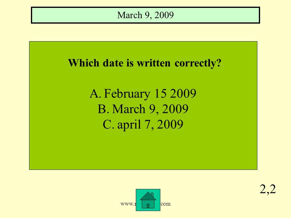 www.mrsziruolo.com 2,2 Which date is written correctly.
