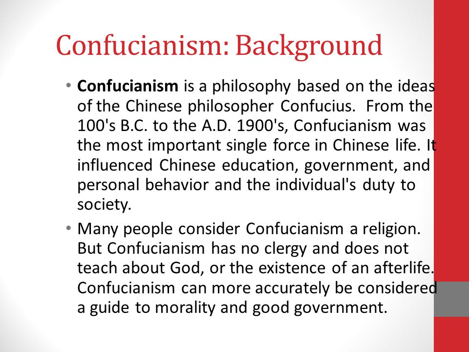 Confucianism: Background Confucianism is a philosophy based on the ideas of the Chinese philosopher Confucius.
