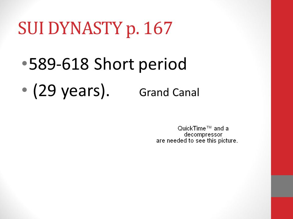 SUI DYNASTY p. 167 589-618 Short period (29 years). Grand Canal
