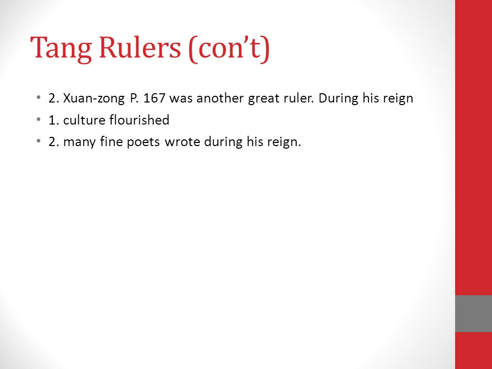 Tang Rulers (con't) 2.Xuan-zong P. 167 was another great ruler.
