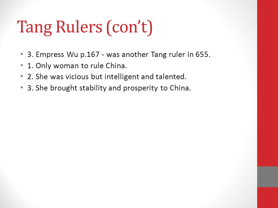 Tang Rulers (con't) 3.Empress Wu p.167 - was another Tang ruler in 655.