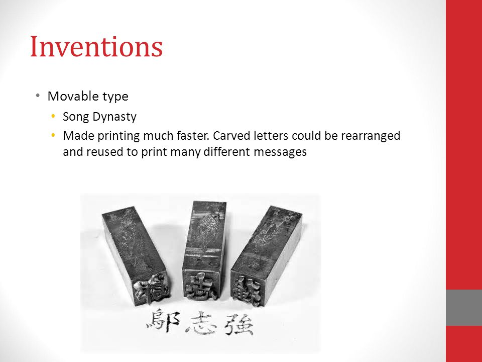 Inventions Movable type Song Dynasty Made printing much faster.