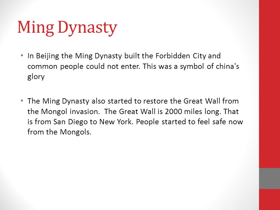Ming Dynasty 1368-1644 Zhu Yuanzhang defeated the Mongols and became emperor of china The Ming dynasty improved ships and sailing: A famous sailor was