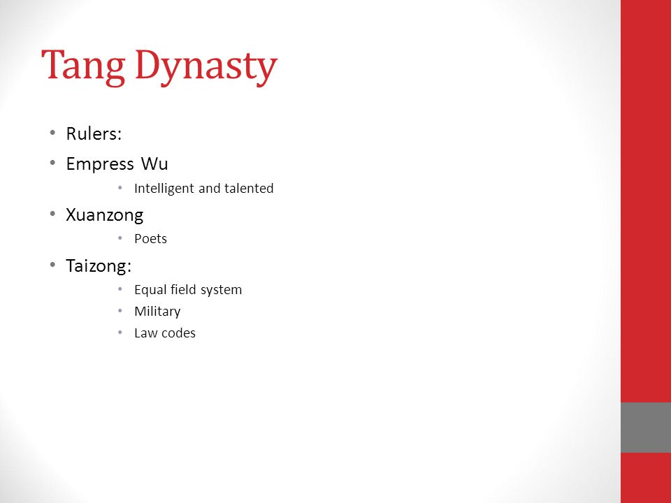 Tang Dynasty Rulers: Empress Wu Intelligent and talented Xuanzong Poets Taizong: Equal field system Military Law codes