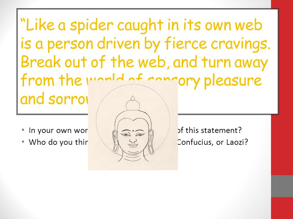 Like a spider caught in its own web is a person driven by fierce cravings.