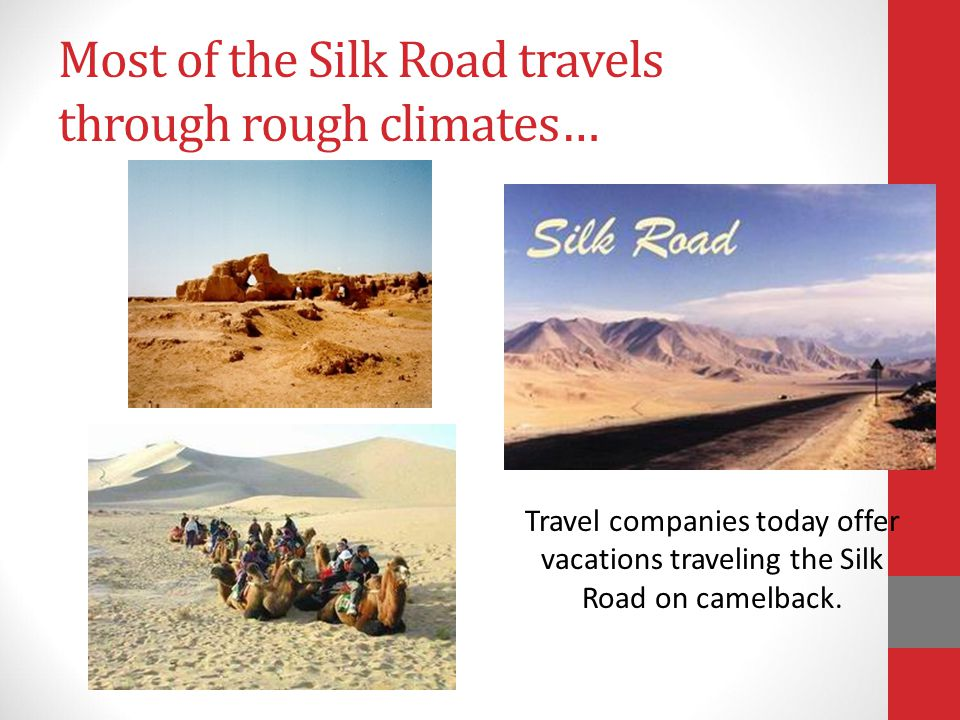 Silk was only one of several items to be traded on the Silk Road during these dynasties.