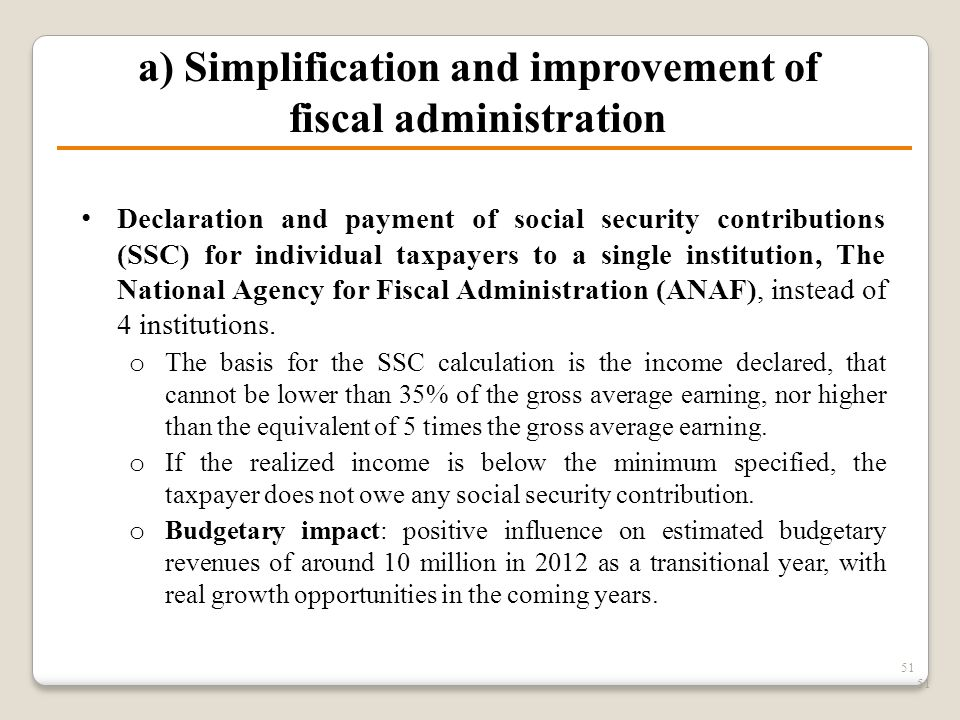 51 a) Simplification and improvement of fiscal administration Declaration and payment of social security contributions (SSC) for individual taxpayers