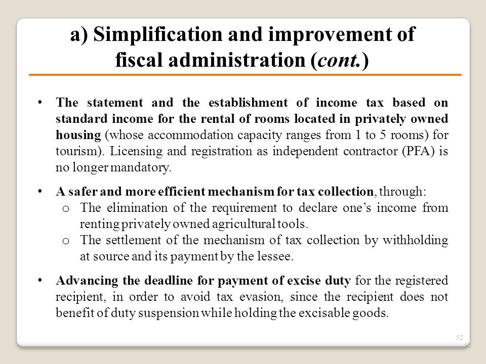 52 a) Simplification and improvement of fiscal administration (cont.) The statement and the establishment of income tax based on standard income for t