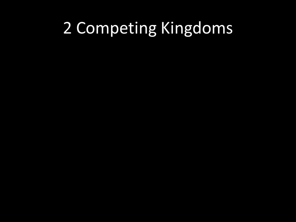 2 Competing Kingdoms