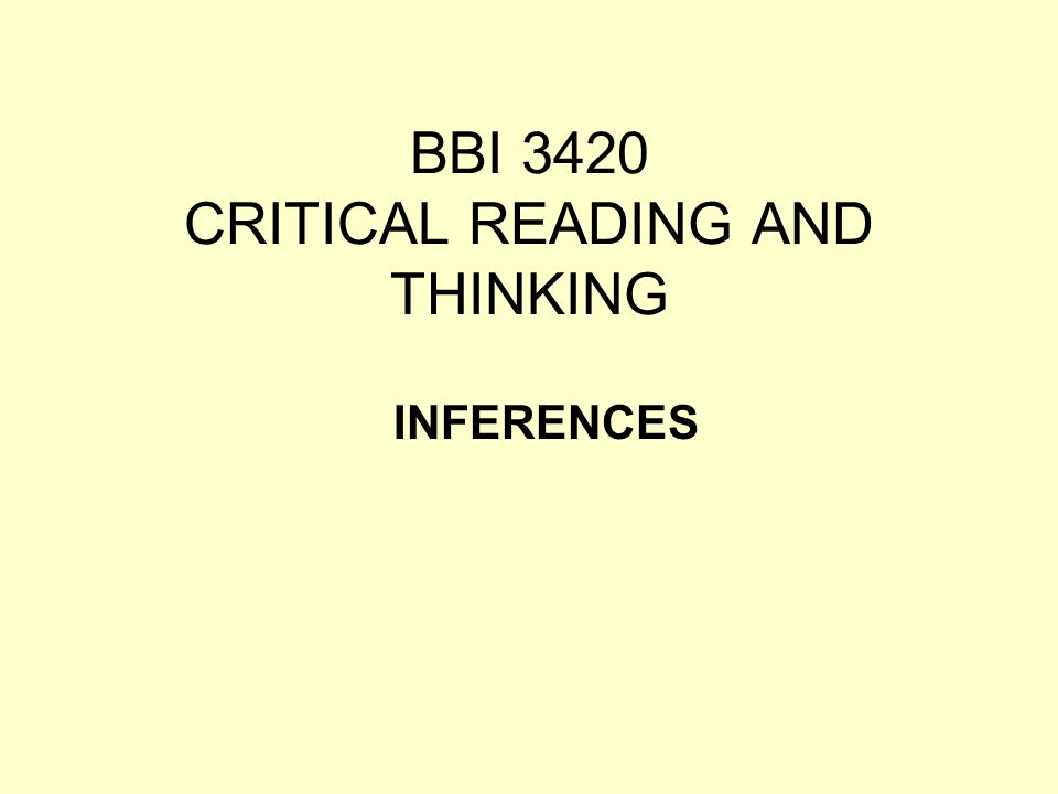BBI 3420 CRITICAL READING AND THINKING INFERENCES