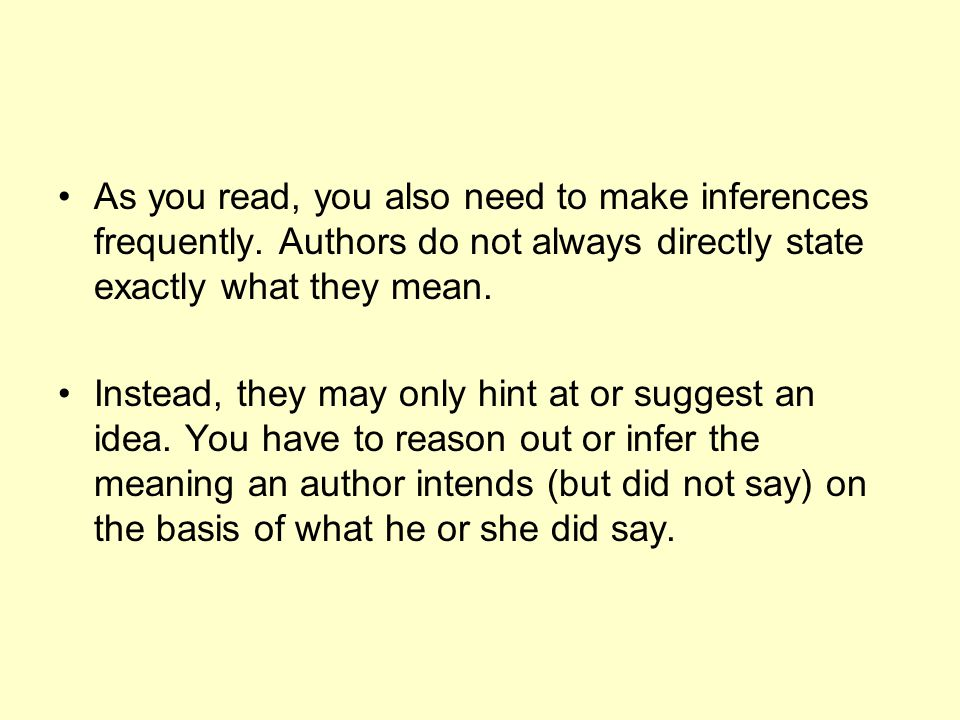 As you read, you also need to make inferences frequently.