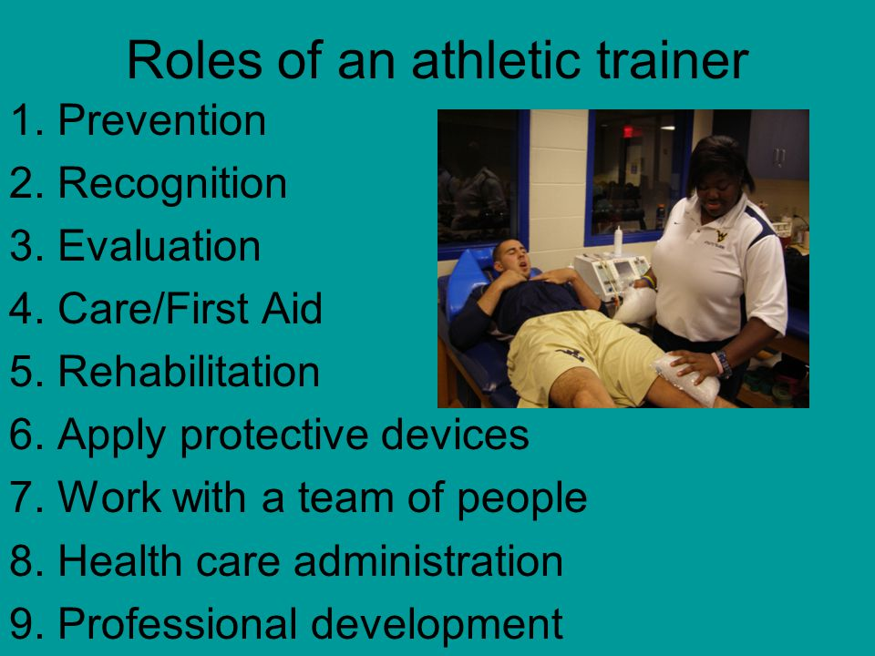 Roles of an athletic trainer 1. Prevention 2. Recognition 3.