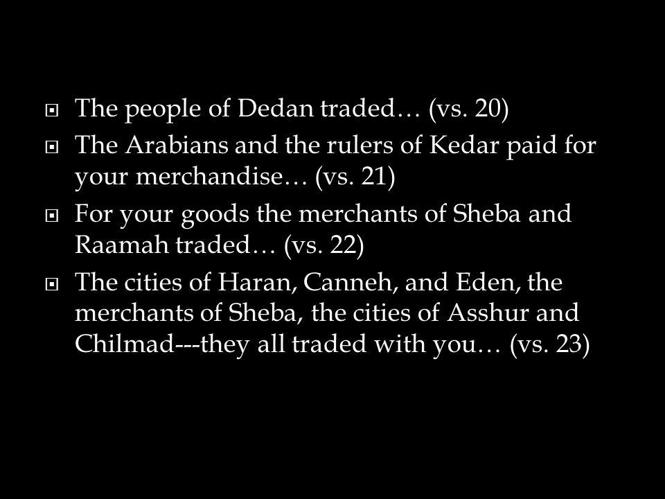  The people of Dedan traded… (vs.