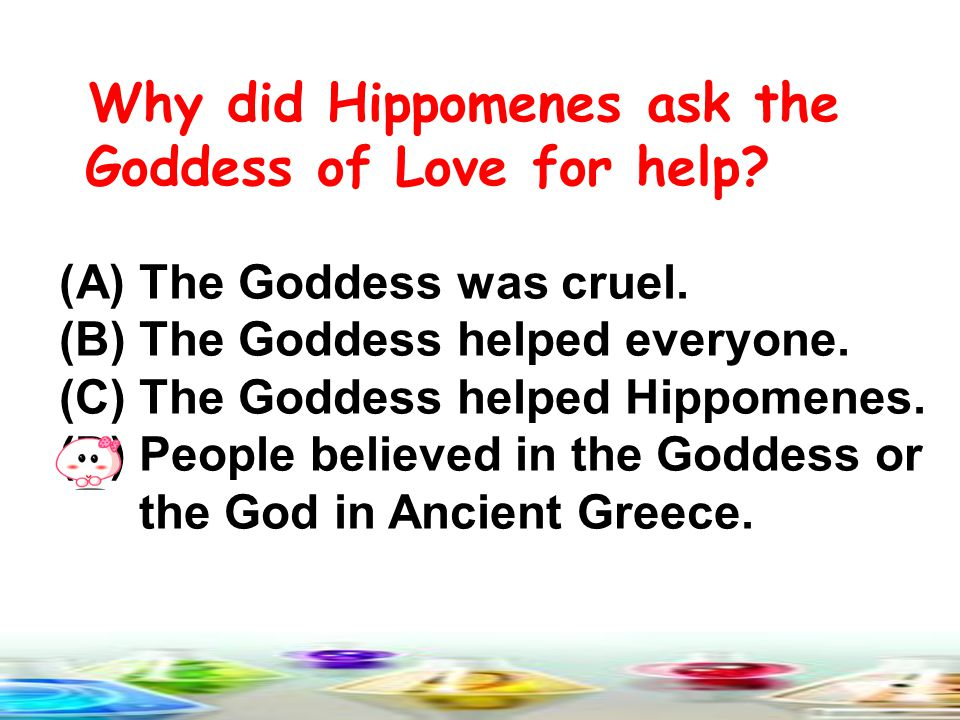 Why did Hippomenes ask the Goddess of Love for help.