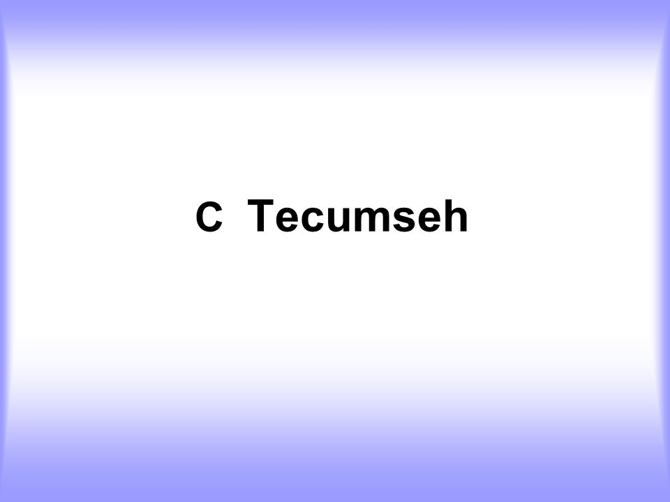 C Tecumseh