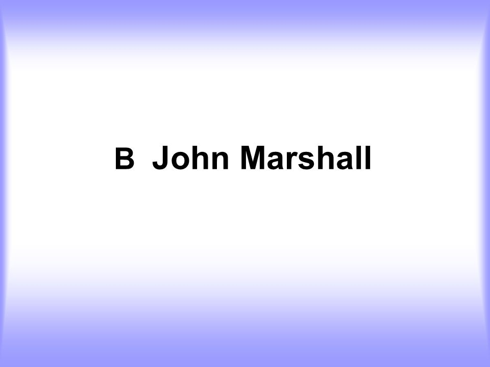B John Marshall