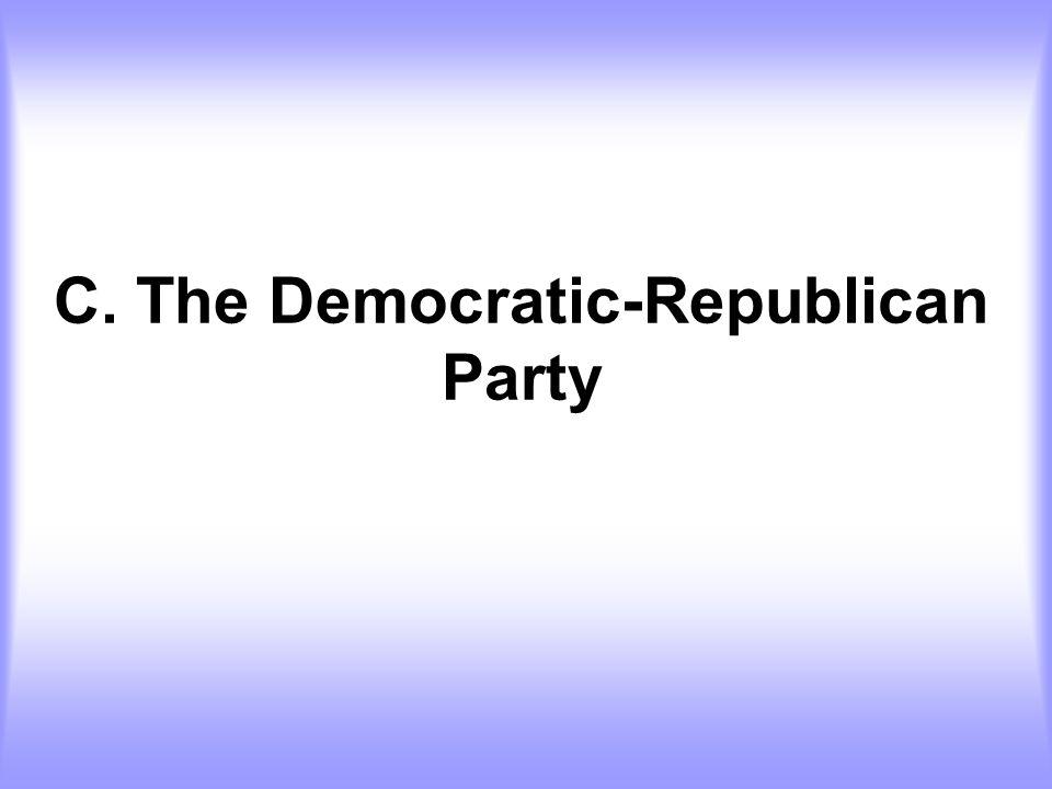 C. The Democratic-Republican Party