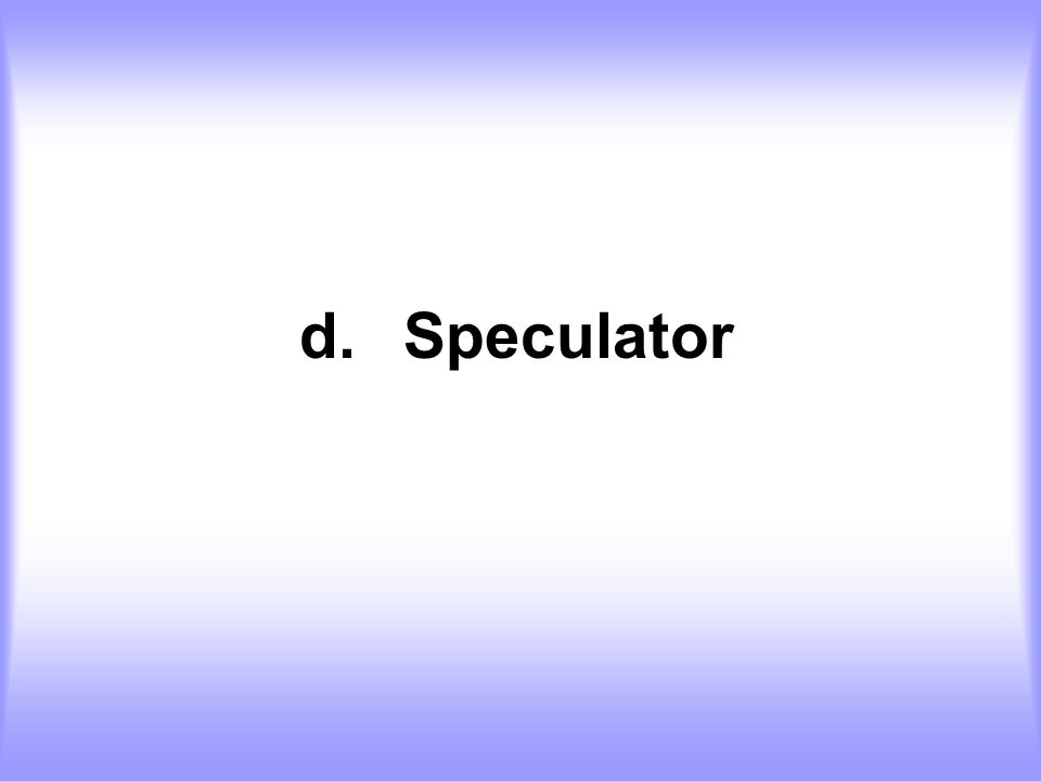 d.Speculator
