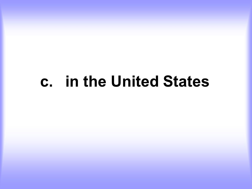 c.in the United States