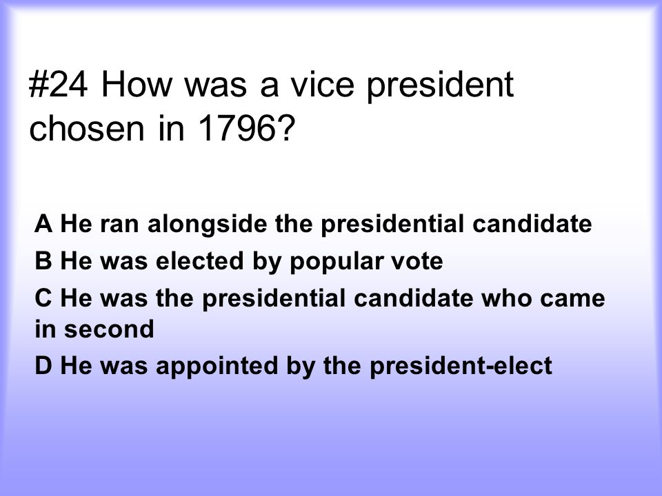 #24 How was a vice president chosen in 1796.
