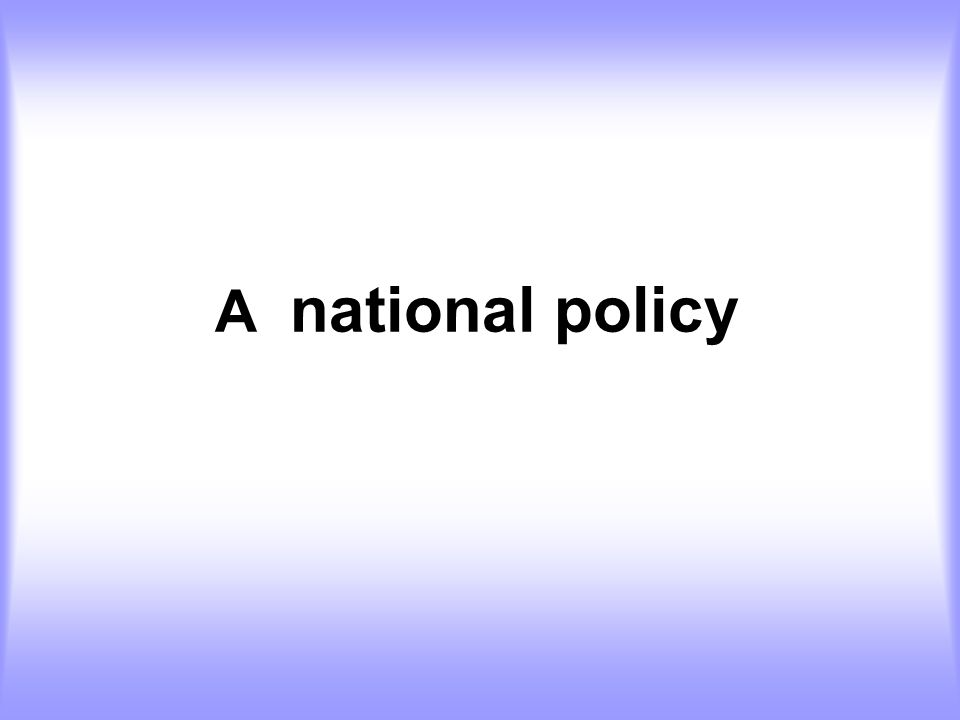 A national policy