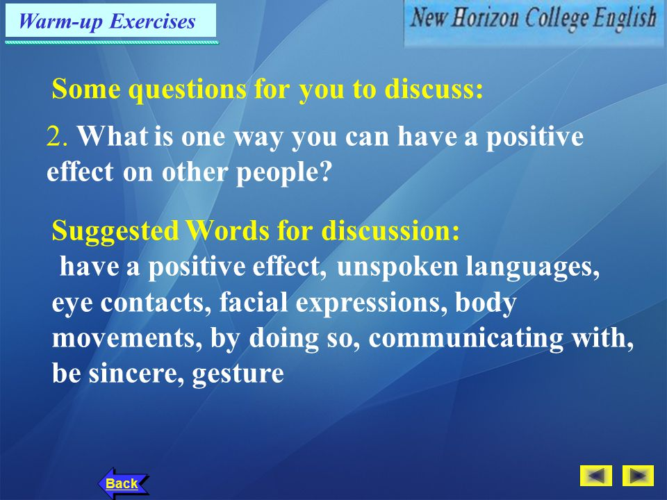 Warm-up Exercises Back Some questions for you to discuss: 2.