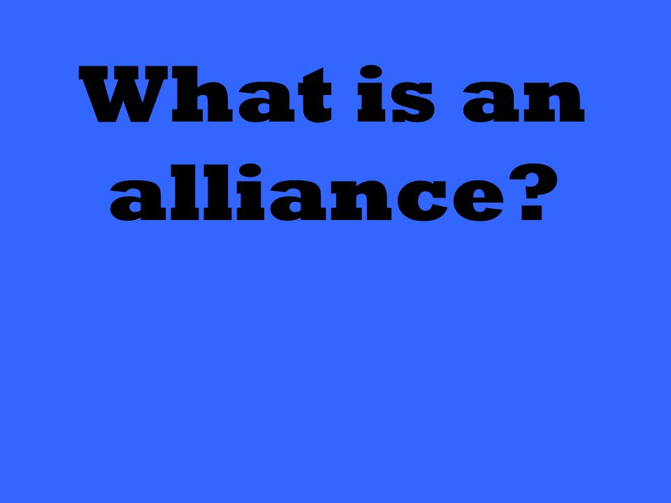 What is an alliance