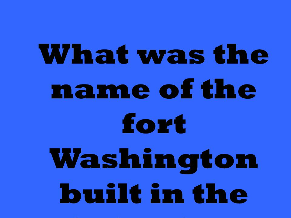 What was the name of the fort Washington built in the Ohio River Valley?