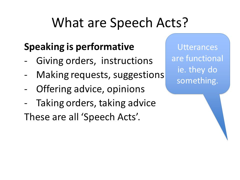 Discuss these questions with your partner What is a speech act.