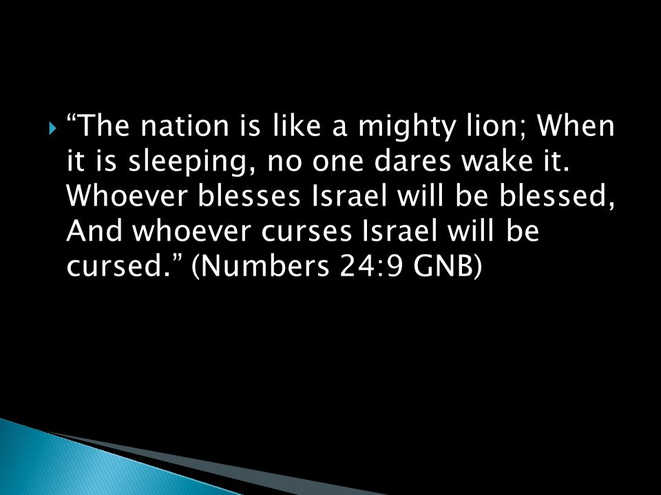  The nation is like a mighty lion; When it is sleeping, no one dares wake it.