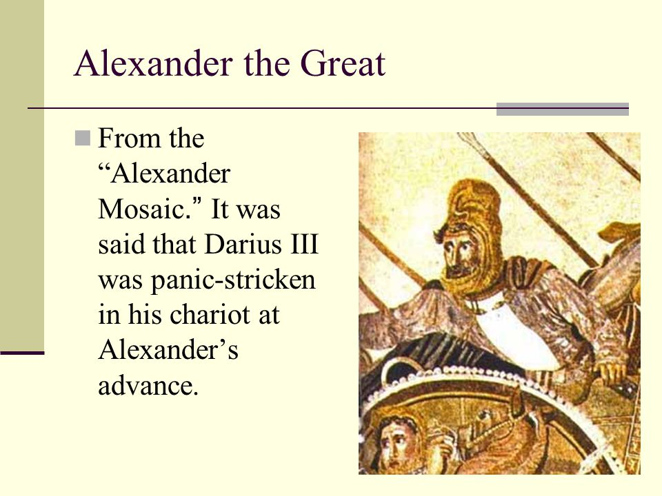 """Alexander the Great From the """"Alexander Mosaic."""" It was said that Darius III was panic-stricken in his chariot at Alexander's advance."""