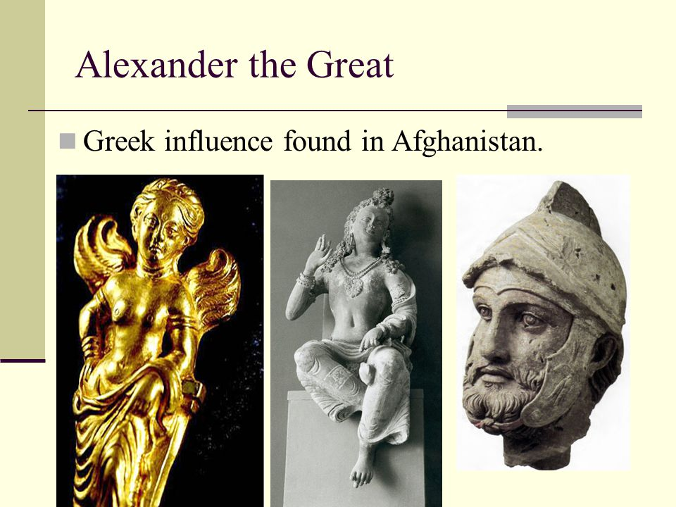 Alexander the Great Greek influence found in Afghanistan.