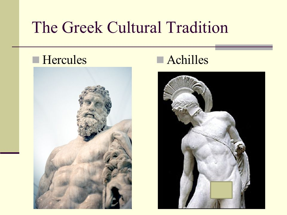 The Greek Cultural Tradition Hercules Achilles