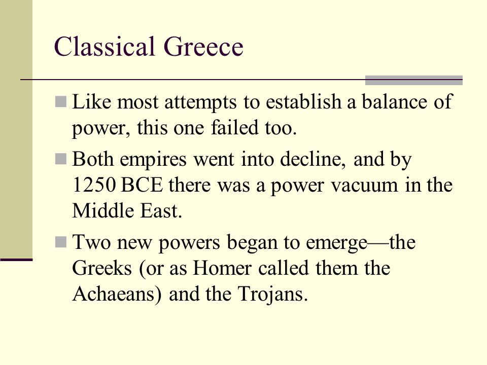 Classical Greece The real conflict was about dominance in the Middle East and access to the iron of the Hittite Empire.
